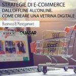 Strategie di e-commerce. Dall'online all'offline. Come creare una vetrina digitale
