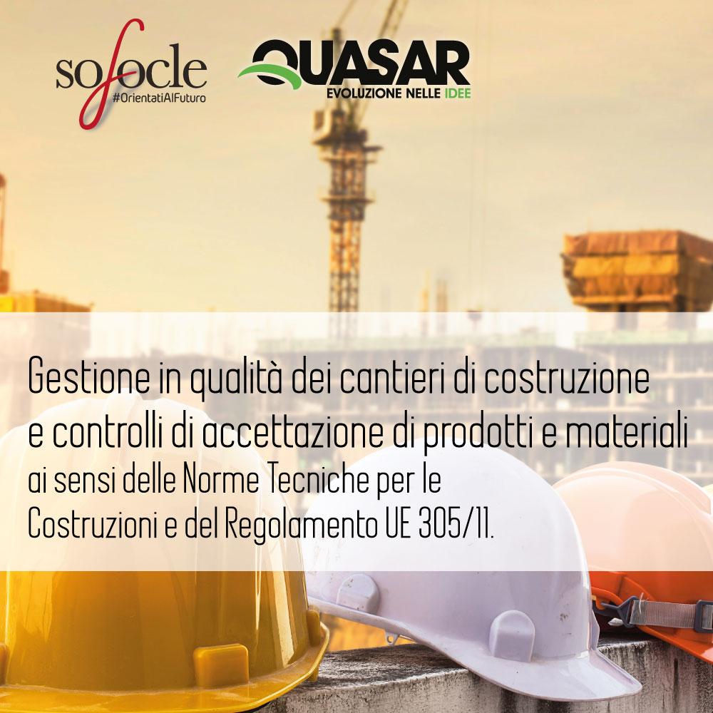 Gestione in qualità dei cantieri di costruzione e controlli di accettazione di prodotti e materiali ai sensi delle Norme Tecniche per le Costruzioni e del Regolamento UE 305/11